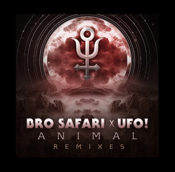 bro safari & ufo animal ep remix